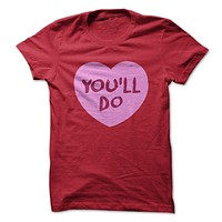 You'll Do T-Shirt
