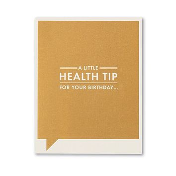 Birthday Greeting Card - A Little Health Tip