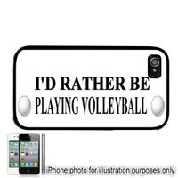 I'd Rather Be Playing Volleyball iPhone 4 4S Case Cover Black