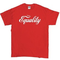 Enjoy Equality -- Unisex T-Shirt