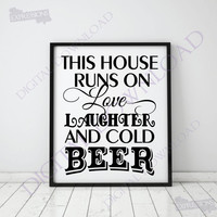 This house runs on... Cold Beer - Typography Design Vector Digital Download - Family Quote, Vector Sayings, Instant Download svg ai pdf