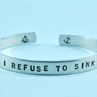 I REFUSE TO SINK - Hand Stamped Aluminum Cuff Bracelet, Adjustable Skinny Bracelet, Personalized Bracelet,