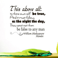 Wall Vinyl Decal Quote Sticker Home Decor Art Mural This above all: to thine own self be true, And it must follow William Shakespeare Z58