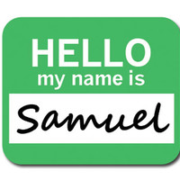 Samuel Hello My Name Is Mouse Pad