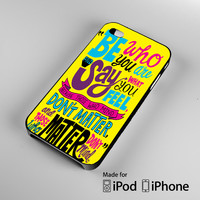 Be Who You Are Quote Dr Seuss A1594 iPhone 4S 5S 5C 6 6Plus, iPod 4 5, LG G2 G3, Sony Z2 Case