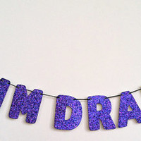 BOY I'M DRANKIN Glitter Banner Wall Decoration Garland - Beyonce Drunk In Love - Sparkly Purple