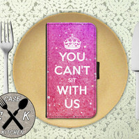You Can't Sit With Us Quote Mean Girls Inspired Pink Sparkle Custom Wallet Phone Case For The iPhone 4 and 4s and iPhone 5 and 5s and 5c