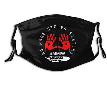 No More Stolen Sisters Mmiw Missing Murdered Indigenous Reusable Face Mask, with Filter and Adjustable Button