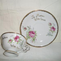 Rose Teacup Saucer To Mother With Love