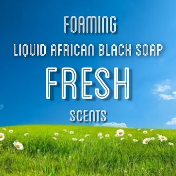 Fra Fra's Naturals| Premium Organic Raw Foaming African Black Soap Face and Body Wash - Fresh Scents