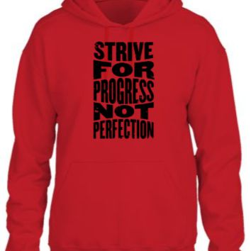 strive for progress not perfection Hoodie