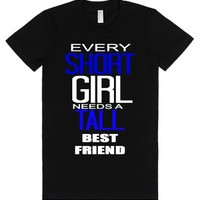 Every Short Girl Needs Tall Best Friend shirts tee-Black T-Shirt