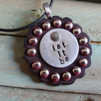 """NEW Hand Stamped  Beatles """"Let It Be""""  On Painted Scalloped Leather Concho Necklace"""