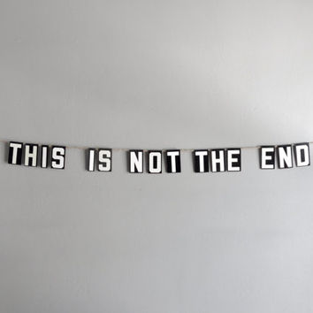 this is not the end / vintage modern bunting