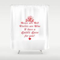 Roses are Red Love Lottle Quote Shower Curtain by Lottle