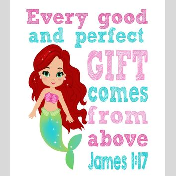 Ariel Christian Princess Nursery Decor Wall Art Print - Every Good and Perfect Gift Comes From Above - James 1:17