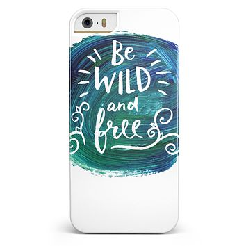 Be Wild and Free iPhone 5/5s or SE INK-Fuzed Case