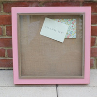 Wood shadow box painted in rose pink Annie Sloan chalk paint, burlap pin board interior