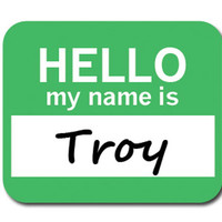 Troy Hello My Name Is Mouse Pad