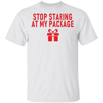Stop Staring At My Package T-Shirt