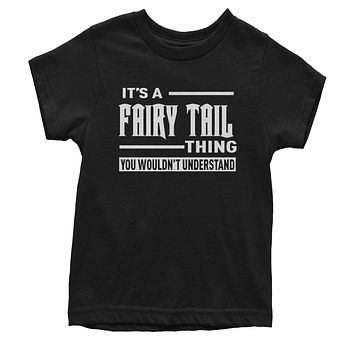 It's A Fairy Tail Thing  Youth T-shirt