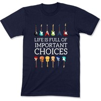 Life is About Important Choices - T Shirt - GD-12