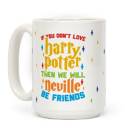 If You Don't Love Harry Potter Then We Will Neville Be Friends