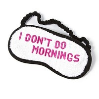 I Don't Do Mornings Eye Mask  | Claire's