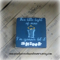 This little light of mine, I'm gonna let it shine / Handmade, Hand Painted Wood Sign