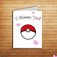 I Choose You Pokemon inspired Card Romantic Printable Greeting card Cute Love Card for Boyfriend Anniversary gift for Nerdy Gamer Pokeball