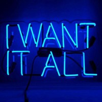 Cool Neon Sign 'I Want It All'