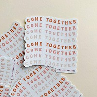 Polished Prints  | Come Together Stickers