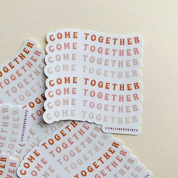Polished Prints    Come Together Stickers