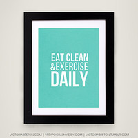Eat Clean & Exercise Daily - 11x17 typography print - modern typography print - inspirational quote - fitness motivation - gym poster