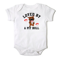 Loved by a Pit Bull Funny Baby Boy / Girl Onesuit Bodysuit
