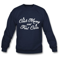 Cash Money and Fast Cars sweatshirt