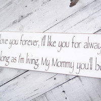 "Mom gift ideas, New Mom, Christmas gift for Mom ""I'll love you forever my MOMMY you'll be"" Robert Munsch book quote, pregnant mom"