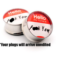 Hello My Name Is Picture Plugs gauges - 00g, 1/2, 9/16, 5/8, 3/4, 7/8, 1 inch mature