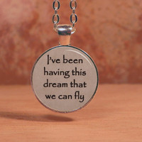 """Pierce the Veil """"I've been having this dream that we can fly"""" Lyrics Song Poem Pendant Necklace Inspiration Jewelry"""