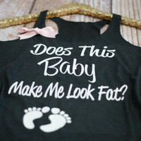 Does This Baby Make Me Look Fat? Comfy Pregancy Announcement Shirt. Pregnancy Workout tank. Maternity Gym Shirt - Strong Confident You