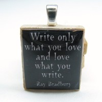 Ray Bradbury quote Write only what you love by GratitudeJewelry