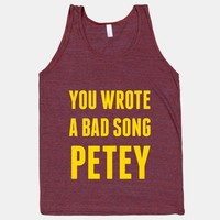 You Wrote A Bad Song Petey