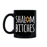 Shalom Bitches Funny Jewish Mugs Shalom Coffee Mug