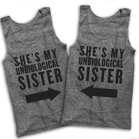 She's My Unbiological Sister Best Friends Tees!