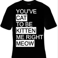 cat to be kitten me meow t-shirt cool funny t-shirts gift present humor tee shirt cats kittens pet lovers
