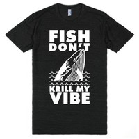 Fish Don't Krill My Vibe-Unisex Athletic Black T-Shirt