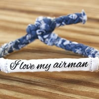 I love my airman, Customizable Military Bracelet - Air Force, Army, Marines, Navy, Soldier Wife, Girlfriend, Fiance (women, teen girl)