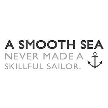 """wall quotes wall decals - """"A smooth sea never made a skillful sailor"""""""