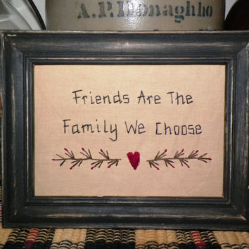 UNFRAMED Primitive Decor Stitchery Picture Sampler Country Home Decoration Friends Are The  Family We Choose Prim Shelf Sitter wvluckygirl
