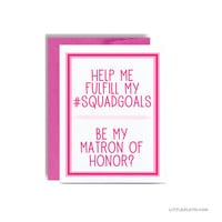 Be my matron of honor greeting card - asking maid of honor matron bridesmaid wedding party help me fulfill my squadgoals squad hot pink